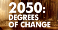 2050 Degrees of Change